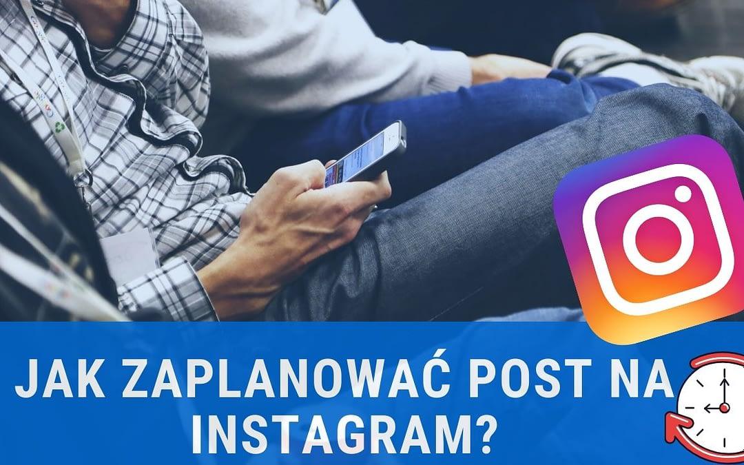 Jak za darmo zaplanować posty na Instagram i Facebook?