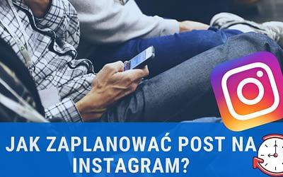 Jak za darmo zaplanować posty na Instagram i Facebook dzięki Creator Studio?