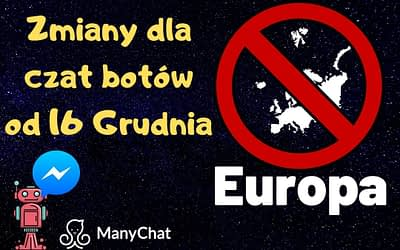 Zmiany dla czatbot messenger Facebooka od 16 grudnia interpretacja dla ManyChat