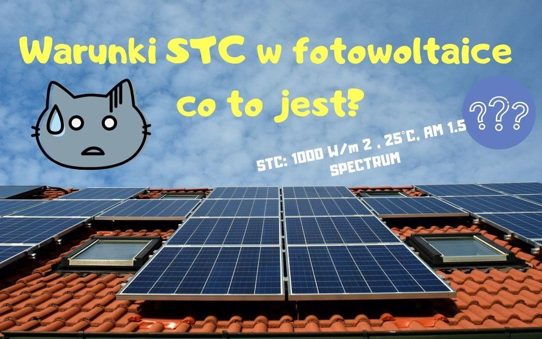 STC w fotowoltaice co to jest? Jakie spełnia warunki?